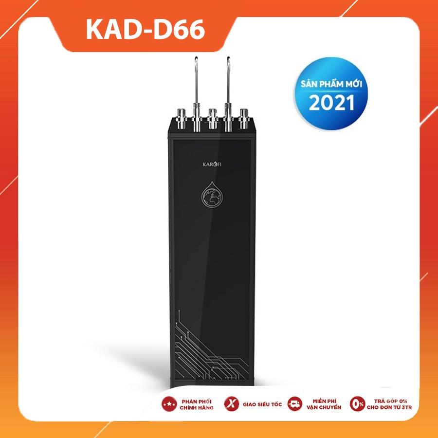 MÁY LỌC NƯỚC NÓNG LẠNH NGUỘI KAROFI KAD-D66 NEW 2021 (11 lõi lọc)